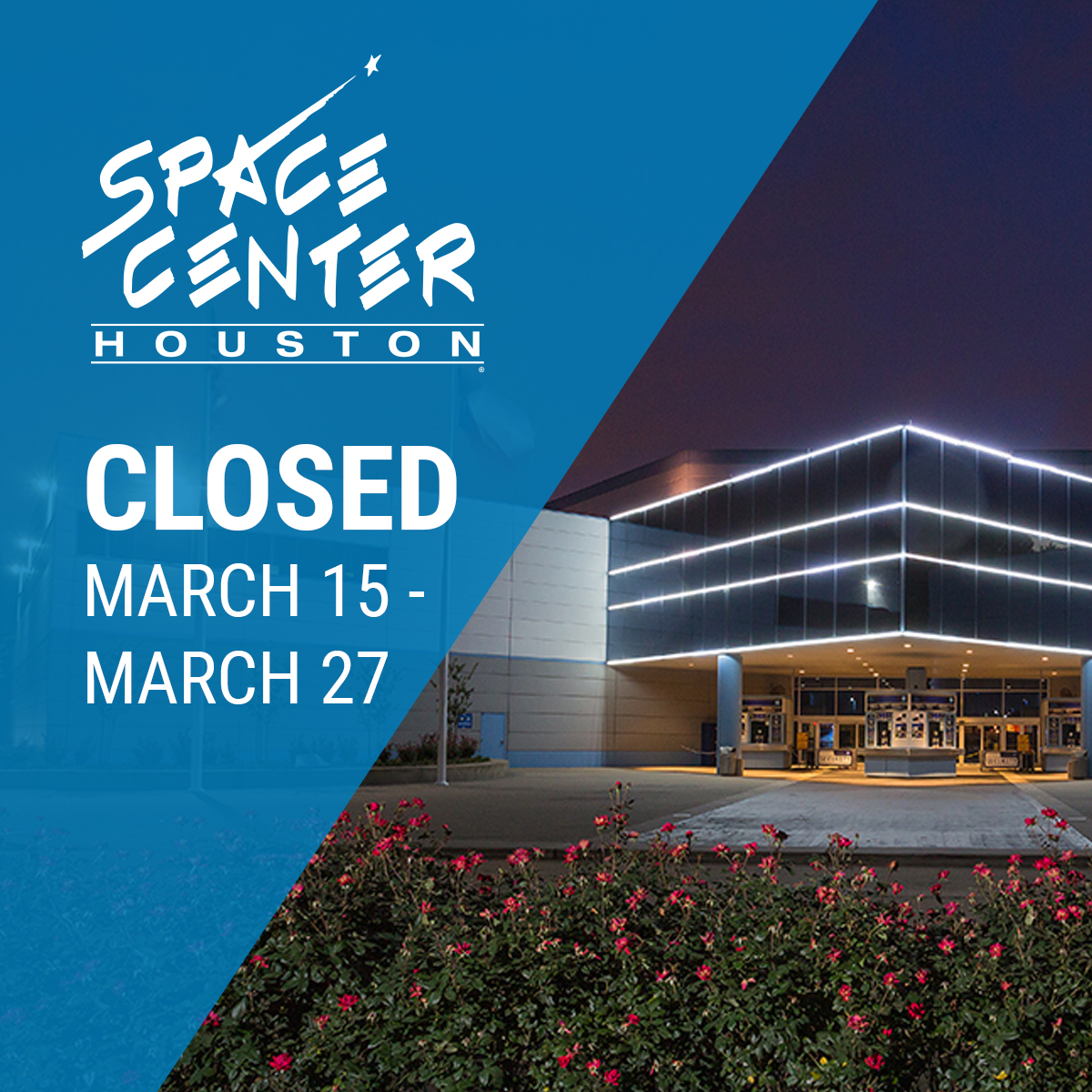 Space Center Houston Closes March 15-27