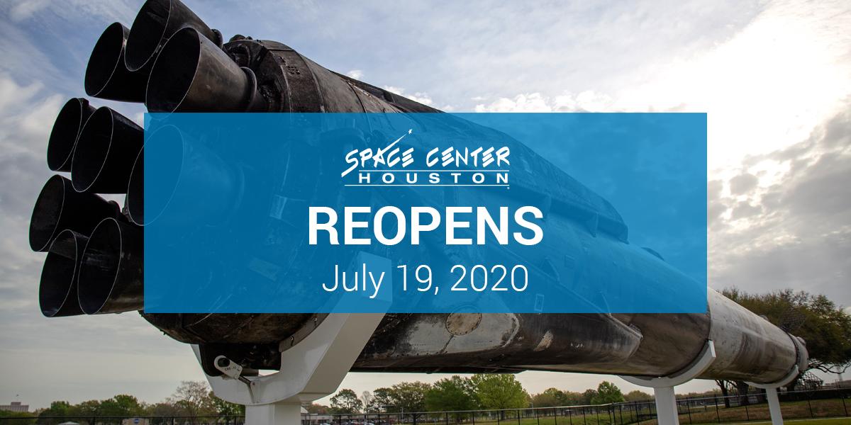 Space Center Houston Reopens July 19