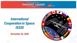 VIDEO: Thought Leader Series - International Cooperation in Space: ISS 20